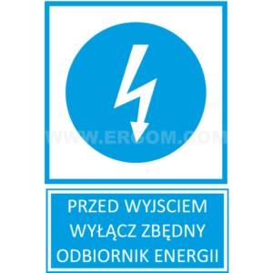 TZN - PRZED WYJŚCIEM WYŁĄCZ ZBĘDNY ODBIORNIK ENERGII